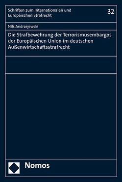 Die Strafbewehrung der Terrorismusembargos der Europäischen Union im deutschen Außenwirtschaftsstrafrecht von Andrzejewski,  Nils
