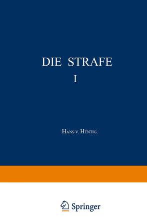 Die Strafe I von Hentig,  Hans v.