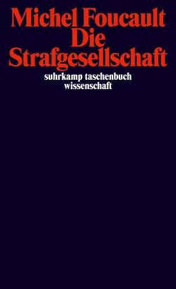 Die Strafgesellschaft von Foucault,  Michel, Hemminger,  Andrea