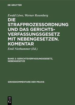 Die Strafprozeßordnung und das Gerichtsverfassungsgesetz von Löwe,  Ewald [Begr.], Niethammer,  Emil