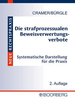 Die strafprozessualen Beweisverwertungsverbote von Baumann,  Raimund, Brenner,  Harald, Bürgle,  Michaela, Cramer,  Steffen