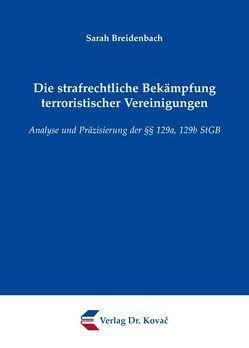 Die strafrechtliche Bekämpfung terroristischer Vereinigungen von Breidenbach,  Sarah