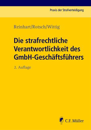 Die strafrechtliche Verantwortlichkeit des GmbH-Geschäftsführers von Kohlmann,  Günter, Reinhart,  Michael