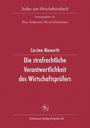 Die strafrechtliche Verantwortlichkeit des Wirtschaftsprüfers von Niewerth,  Carsten