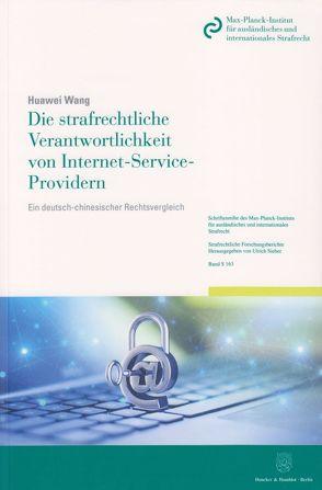 Die strafrechtliche Verantwortlichkeit von Internet-Service-Providern. von Wang,  Huawei