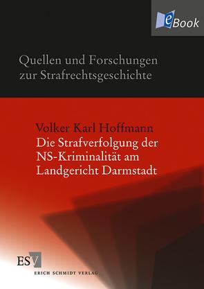 Die Strafverfolgung der NS-Kriminalität am Landgericht Darmstadt von Hoffmann,  Volker