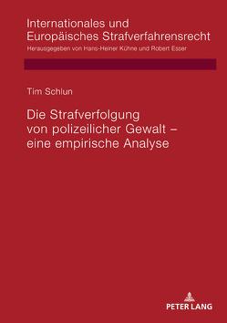 Die Strafverfolgung von polizeilicher Gewalt – eine empirische Analyse von Schlun,  Tim