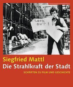 Die Strahlkraft der Stadt – Schriften zu Film und Geschichte von Mattl,  Siegfried, Robnik,  Drehli
