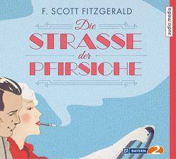 Die Straße der Pfirsiche von Fitzgerald,  F. Scott, Holonics,  Nico, Thalbach,  Katharina