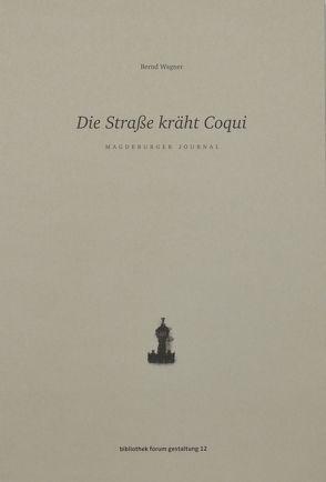Die Straße kräht Coqui von Eisold,  Norbert, Pohlmann,  Norbert, Wagner,  Bernd