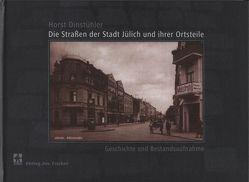 Die Straßen der Stadt Jülich von Dinstühler,  Horst