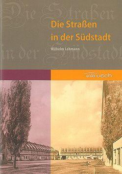 Die Straßen in der Südstadt von Lehmann,  Wilhelm
