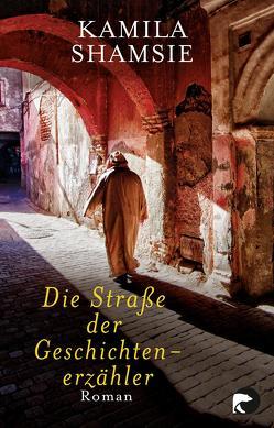 Die Straße der Geschichtenerzähler von Shamsie,  Kamila, Thiesmeyer,  Ulrike
