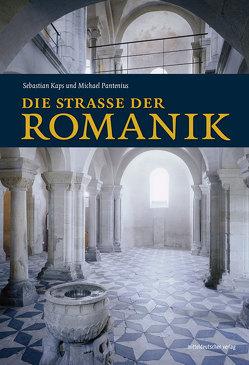 Die Straße der Romanik von Kaps,  Sebastian, Pantenius,  Michael