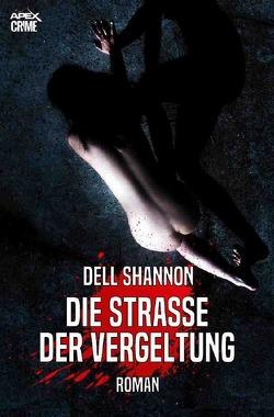DIE STRASSE DER VERGELTUNG von Shannon,  Dell