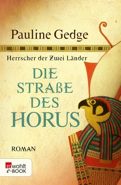 Die Straße des Horus von Asendorf,  Dorothee, Gedge,  Pauline