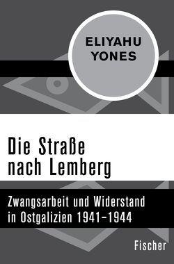Die Straße nach Lemberg von Benz,  Wolfgang, Heim,  Susanne, Yones,  Eliyahu