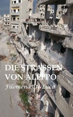 Die Strassen von Aleppo von De Luca,  Filomena