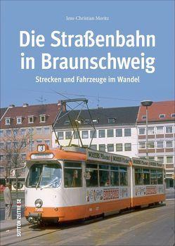 Die Straßenbahn in Braunschweig von Moritz,  Jens-Christian