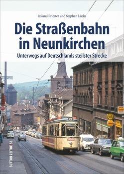 Die Straßenbahn in Neunkirchen von Lücke,  Stephan