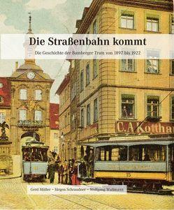 Die Straßenbahn kommt von Müller,  Gerd, Schraudner,  Jürgen, Wußmann,  Wolfgang