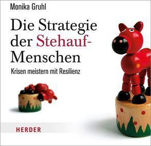 Die Strategie der Stehauf-Menschen von Gruhl,  Monika