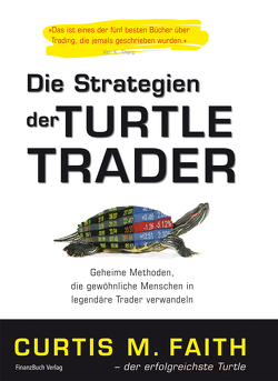 Die Strategien der Turtle Trader von Faith,  Curtis M.