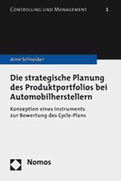 Die strategische Planung des Produktportfolios bei Automobilherstellern von Schneider,  Arne