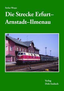 Die Strecke Erfurt – Arnstadt – Ilmenau von Wespa,  Stefan