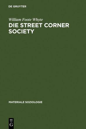 Die Street Corner Society von Atteslander,  Peter, Blomert,  Reinhard, Kalka,  Joachim, Whyte,  William Foote