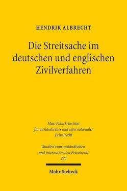 Die Streitsache im deutschen und englischen Zivilverfahren von Albrecht,  Hendrik