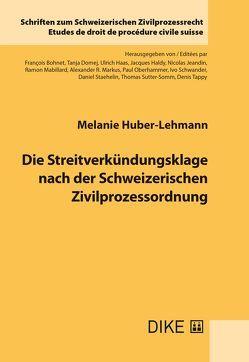 Die Streitverkündungsklage nach der Schweizerischen Zivilprozessordnung von Huber-Lehmann,  Melanie