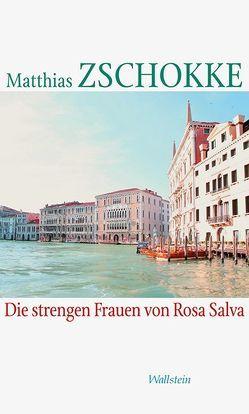 Die strengen Frauen von Rosa Salva von Zschokke,  Matthias