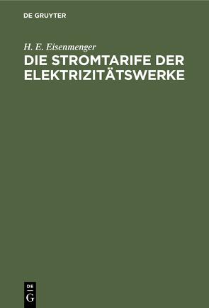 Die Stromtarife der Elektrizitätswerke von Arnold,  A. G., Eisenmenger,  H. E.