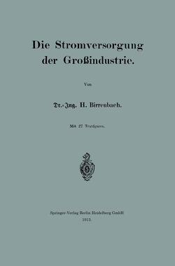 Die Stromversorgung der Großindustrie von Birrenbach,  Hans