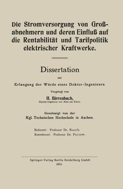 Die Stromversorgung von Großabnehmern und deren Einfluß auf die Rentabilität und Tarifpolitik elektrischer Kraftwerke von Birrenbach,  Hans