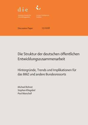 Die Struktur der deutschen öffentlichen Entwicklungszusammenarbeit von Bohnet,  Michael, Klingebiel,  Stephan, Marschall,  Paul