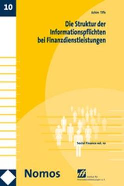 Die Struktur der Informationspflichten bei Finanzdienstleistungen von Tiffe,  Achim