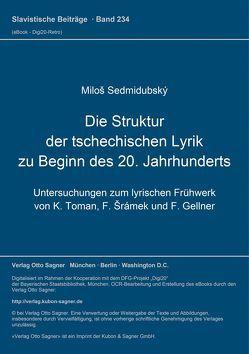 Die Struktur der tschechischen Lyrik zu Beginn des 20. Jahrhunderts von Sedmidubský,  Miloš