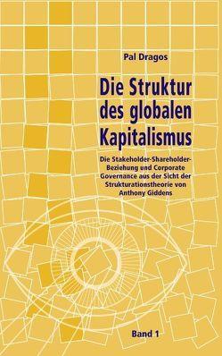 Die Struktur des globalen Kapitalismus. Band 1 von Dragos,  Pal