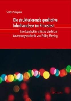 Die strukturierende qualitative Inhaltsanalyse im Praxistest von Steigleder,  Sandra