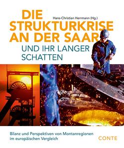 Die Strukturkrise an der Saar und ihr langer Schatten von Hermann,  Hans-Christian
