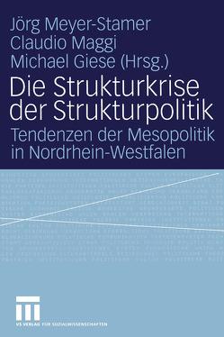 Die Strukturkrise der Strukturpolitik von Giese,  Michael, Maggi,  Claudio, Meyer-Stamer,  Jörg