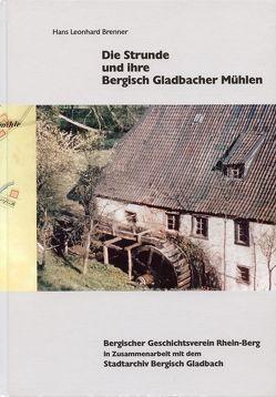 Die Strunde und ihre Bergisch Gladbacher Mühlen von Brenner,  Hans Leonhard