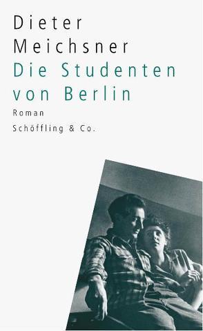 Die Studenten von Berlin von Meichsner,  Dieter