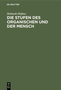 Die Stufen des Organischen und der Mensch von Plessner,  Helmuth