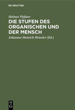Die Stufen des Organischen und der Mensch von Heiseler,  Johannes Henrich, Pleßner,  Helmut