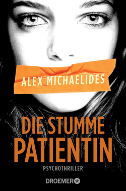 Die stumme Patientin von Lake-Zapp,  Kristina, Michaelides,  Alex