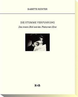 Die stumme Verführung von Pfeiffer,  Ulrike, Richter,  Babette, Ross,  Heiner