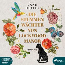 Die stummen Wächter von Lockwood Manor von Healey,  Jane, Keller,  Susanne, Sagurna,  Alexandra